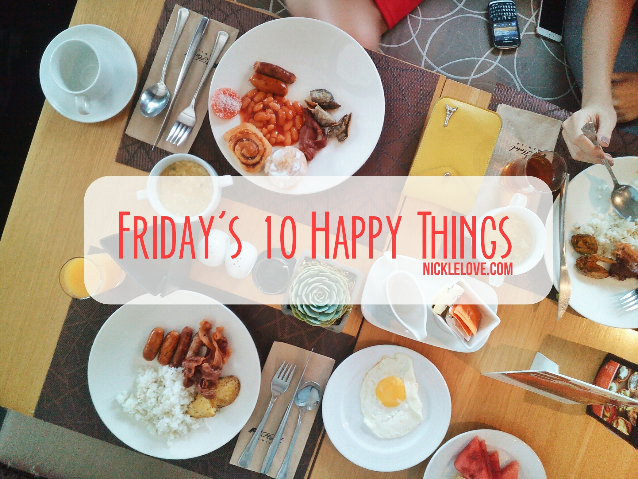 Fridays 10 Happy Things 006